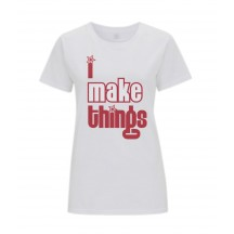 I Make Things T Shirt