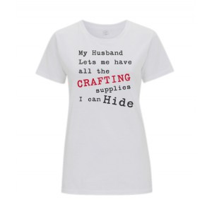 All The Craft Supplies I Can Hide T Shirt